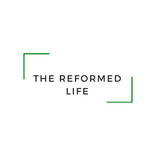 The Reformed Life